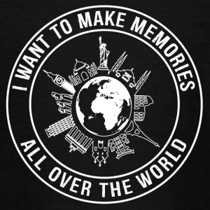 I Want To Make Memories, All Over The World - Teenage T-shirt