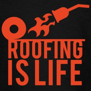 Roofing: Roofing Is Life. - Teenage T-shirt