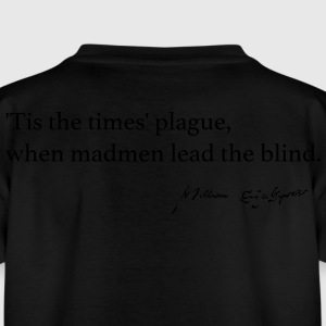 Times' Plague, when madmen lead the blind. - Teenage T-shirt