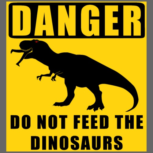 Danger: Do Not Feed Dino! - Teenage T-Shirt