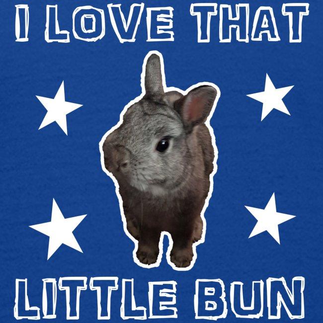 I Love That Little Bun