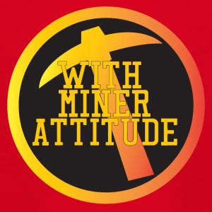 Mining Miner With Attitude - Teenage T-shirt