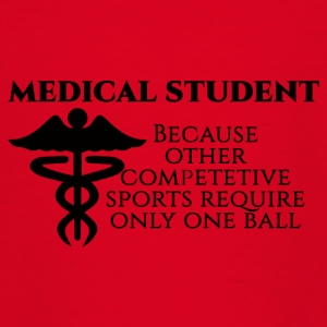 Doctor / Physician: Medical Student, because other - Teenage T-shirt