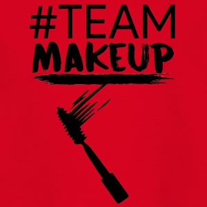 Beauty / MakeUp: #TeamMakeup - Teenage T-shirt