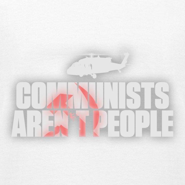 Communists aren't People (White) (No uzalu logo)