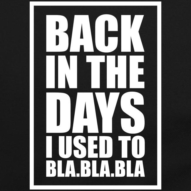 Back In The Days Bla Bla Bla
