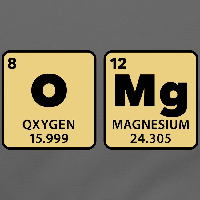 periodic table omg oxygen magnesium Oh mein Gott