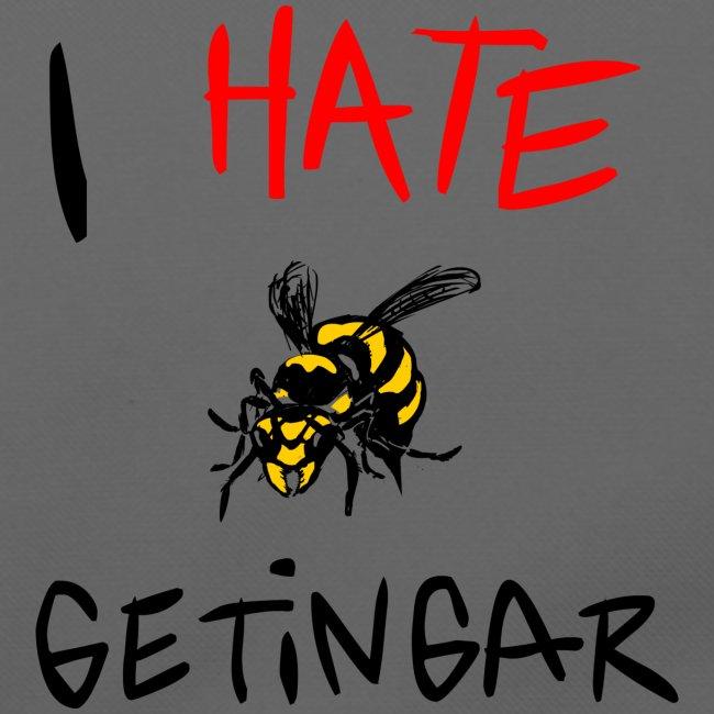 I hate getingar
