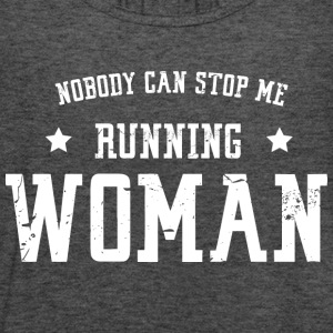 Nobody can stop me - running woman - Women's Tank Top by Bella