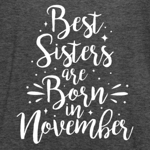 Best sisters are born in November - Women's Tank Top by Bella