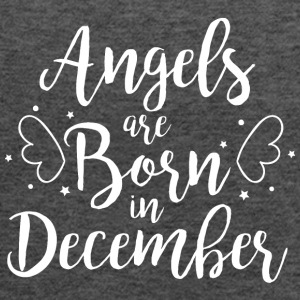 Angels are born in December - Women's Tank Top by Bella