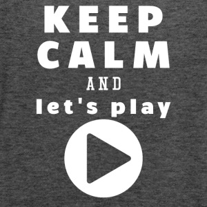 Keep Calm And Let's Play - Women's Tank Top by Bella