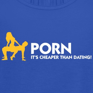 Porn Is Cheaper Than Dating - Women's Tank Top by Bella