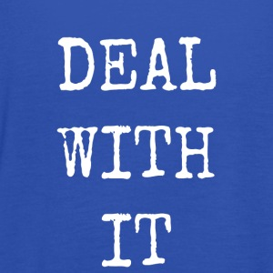 deal with it - Women's Tank Top by Bella