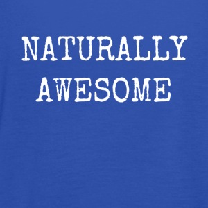 NATURALLY AWESOME - Women's Tank Top by Bella