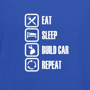 For real screwdrivers! Eat Sleep Build Car - Women's Tank Top by Bella