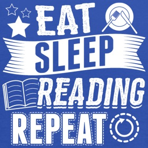 reading EAT SLEEP Reader Leser Lesen - Frauen Tank Top von Bella