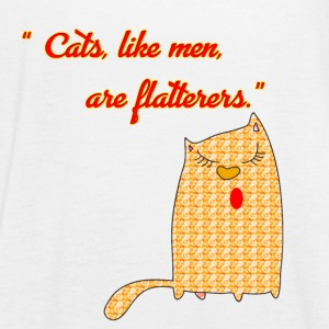 Cats like men are flatterers - Women's Tank Top by Bella