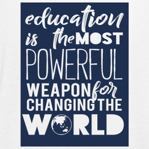 High School / Education: Education Is The Most - Women's Tank Top by Bella