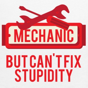 Mechanic: Mechanic, But Can't Fix Stupidity - Women's Tank Top by Bella