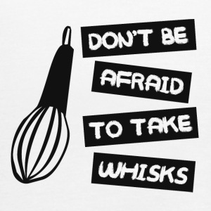 Chef / Chef Cook: Don't Be Afraid To Take Whisks - Women's Tank Top by Bella