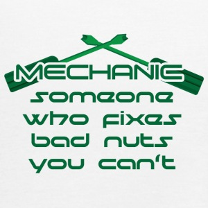 Mechanic: Someone Who Fixes Bad Nuts - Women's Tank Top by Bella