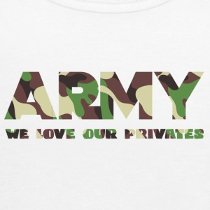 Military / Soldiers: Army - We Love Our Privates - Women's Tank Top by Bella