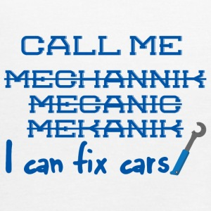 Mechanic: Call Me Mechanic - I can fix cars. - Women's Tank Top by Bella
