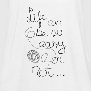 Life can be so easy ... or not - Women's Tank Top by Bella