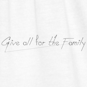 Give_all_for_the_Family_ - Vrouwen tank top van Bella