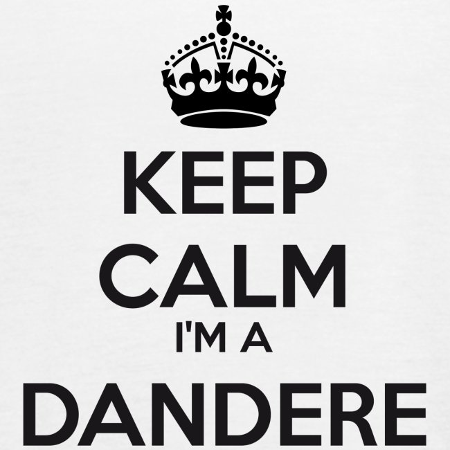 Dandere keep calm