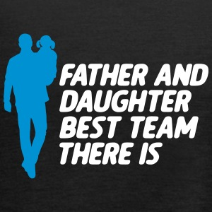 Father and Daughter Best Team fathers day - Women's Tank Top by Bella