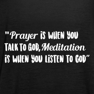 Prayer - Talk to God and Meditate - Women's Tank Top by Bella