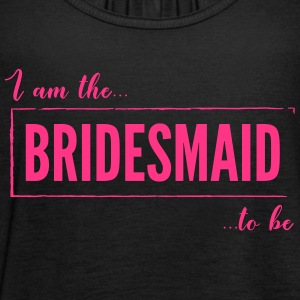 I am the Bridesmaid To Be in Pink - Women's Tank Top by Bella