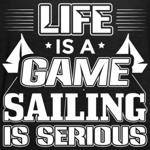 Sailing Life Is A Game Sailor Sailing Shirt - Women's Tank Top by Bella