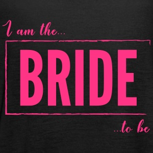 I am the Bride To Be in hot pink - Women's Tank Top by Bella