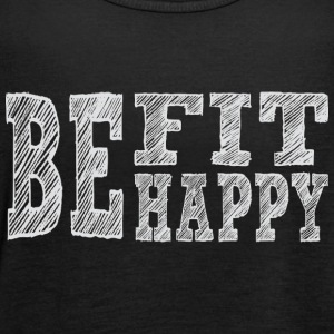 Be fit be happy - Women's Tank Top by Bella