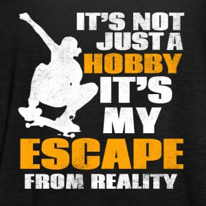 It's not just a hobby it's my escape from reality - Women's Tank Top by Bella