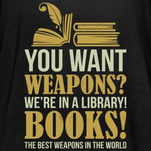 Books the best weapons in the world - Women's Tank Top by Bella