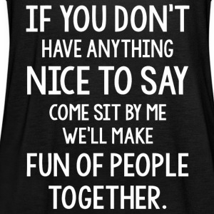If you don't have anything nice to say shirt - Women's Tank Top by Bella