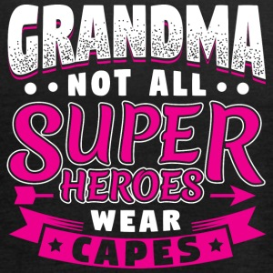 GRANDMA NOT ALL HEROES WEAR CAPES SUPER - Women's Tank Top by Bella