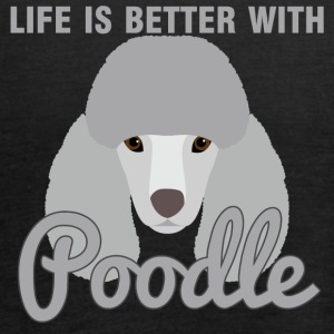 Dog / Poodle: Life Is Better With Poodle - Women's Tank Top by Bella