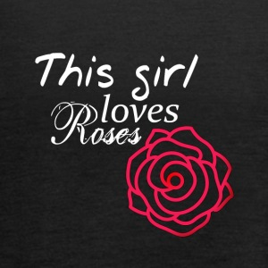 This girl loves roses - This girl loves Roses - Women's Tank Top by Bella