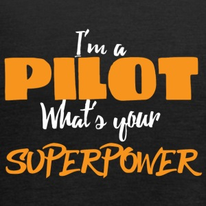 Pilot: I'ma pilot. What's your superpower? - Women's Tank Top by Bella