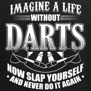 DART IMAGINE LIFE WITHOUT DARTS - Women's Tank Top by Bella