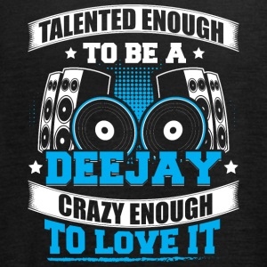 TALENTED ENOUGH TO BE A DJ - Women's Tank Top by Bella