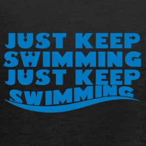 Swimming / Swimmer: Just Keep Swimming - Women's Tank Top by Bella