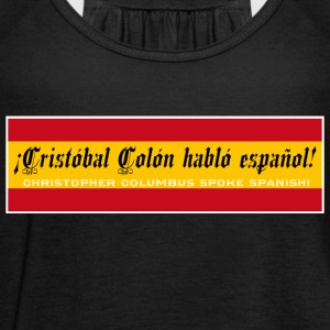 Christopher Columbus Spoke Spanish! - Women's Tank Top by Bella