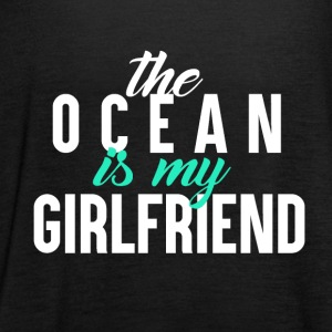 The Ocean is my GF - Surfing Passion - Women's Tank Top by Bella
