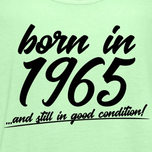 born in 1965 and still in good condition - Frauen Tank Top von Bella